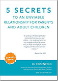5 Secrets to an Enviable Relationship for Parents and Adult Children